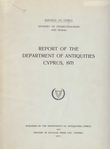 Report of the Department of Antiquities Cyprus, 1971, Republic of Cyprus, Ministry of Communications and Works, 1971