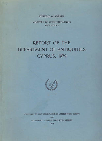 Report of the Department of Antiquities Cyprus 1979, Republic of Cyprus, Ministry of Communications and Works, 1979