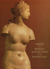Greek and Roman Antiquities in the Hermitage, Aurora Art Publishers, Leningrad 1975