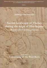 Jadwiga Iwaszczuk, Sacred Landscape of Thebes during the Reign of Hatshepsut, Royal Construction Projects, Volume 1, Topography of the West Bank, Travaux de l`Institut des Cultures Méditerranéennes et Orientales de l`Académie Polonaise des Sciences 2, Varsovie 2016