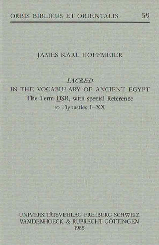 James Karl Hoffmeier, Sacred in the Vocabulary of Ancient Egypt The Term DSR, with special Reference to Dynasties I-XX, Orbis Biblicus et Orientalis 59, Universitatsverlag, Freiburg, Schweiz, Vandenhoeck & Ruprecht, Gottingen 1985