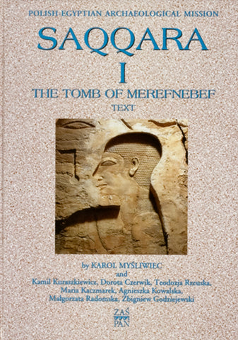 K. Mysliwiec, Saqqara I, The Tomb of Merefnebef, Varsovie 2004
