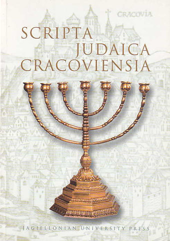 Scripta Judaica Cracoviensia, vol. 1, Jagiellonian University Press, Krakow 2002