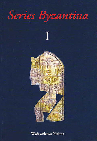 Series Byzantina I, Studies on Byzantine and Post-Byzantine Art, Warsaw 2003