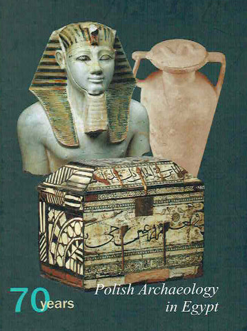 Seventy Years of Polish Archaeology in Egypt, Egyptian Museum in Cairo. 21 October - 21 November 2007