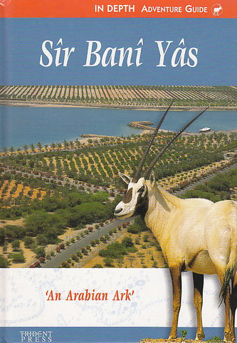 Peter Vine, Sir Bani Yas. An Arabian Ark, Trident Press 1999