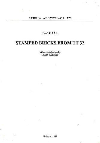Erno Gaal, Stamped Bricks from TT 32, with a contribution by L. Kakosy, Studia Aegyptiaca XV, Budapest 1993