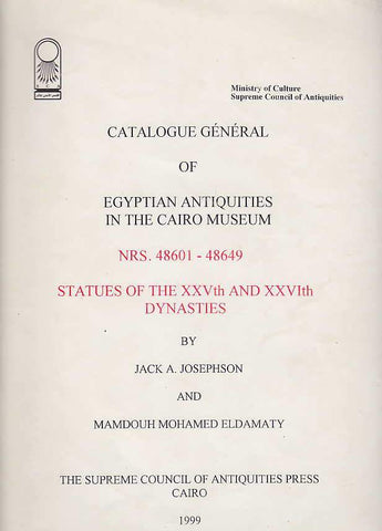 Jack A. Josephson, Mamdouh Mohamed Eldamaty, Statues of the XXVth and XXVIth Dynasties, Catalogue General of Egyptian Antiquities in the Cairo Museum, Nrs. 48601-48649, The Supreme Council of Antiquities Press, Cairo 1999