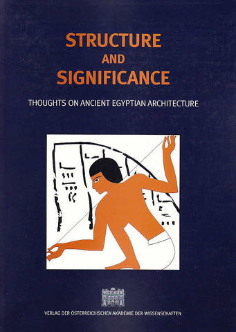 Structure and Significance, Thoughts on Ancient Egyptian Architecture, ed. Peter Janosi, Denkschriften der Gesamtakademie, Band XXXIII, Verlag der Österreichischen Akademie der Wissenschaften, Wien 2005
