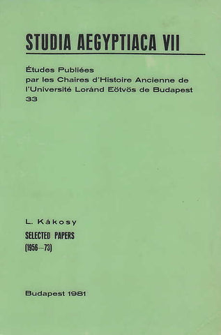 Laszlo Kakosy, Selected Papers (1956-1973), Studia Aegyptiaca VII, Budapest 1981