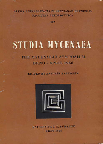 Antonin Bartonek (ed.), Studia Mycenaea, The Mycenaean Symposium Brno-April 1966, Opera Universitatis Purkynianae Brunensis Facultas Philosophica 127, Universita J.E. Purkyne, Brno 1968