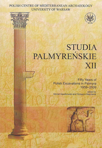 Studia Palmyrenskie XII (Palmyrenian Studies XII), Fifty Years of Polish Excavations in Palmyra 1959-2009,  ed. by Michal Gawlikowski and Grzegorz Majcherek, Polish Center of Mediterranean Archaeology, Warszawa 2013