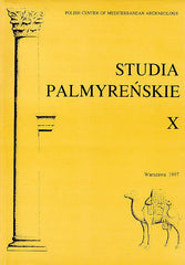 Studia Palmyrenskie X (Palmyrenian Studies X), ed. by Michal Gawlikowski and Slawomir P. Kowalski, Polish Center of Mediterranean Archaeology, Warszawa 1997
