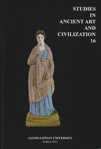 Studies in Ancient Art and Civilization, vol. 16, Jagiellonian University, Krakow 2012
