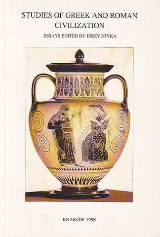 Studies of Greek and Roman Civilization. Essays edited by Jerzy Styka, Classica Cracoviensia IV, Cracow 1998