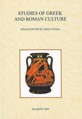 Studies of Greek and Roman Culture, Essays edited by Jerzy Styka, Classica Cracoviensia XIII, Ksiegarnia Akademicka, Krakow 2009