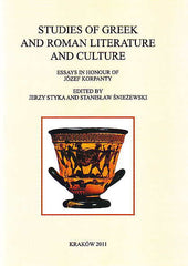 Studies of Greek and Roman Literature and Culture, Essays in Honour of Jozef Korpanty, ed. by J. Styka , S. Sniezewski, Classica Cracoviensia, Krakow 2011
