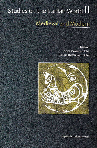 Anna Krasnowolska, Renata Rusek-Kowalska (eds.), Studies on the Iranian World, vol 2, Medieval and Modern, Jagiellonian University Press, Krakow 2015
