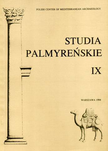 Studia Palmyrenskie IX (Palmyrenian Studies IX), ed. by Michal Gawlikowski and Slawomir P. Kowalski, Polish Center of Mediterranean Archaeology, Warszawa 1994