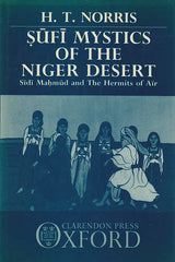 H.T. Norris, Sufi Mystics of the Niger Desert, Sidi Mahmud and The Hermits of Air, Clarendon Press, Oxford 1990