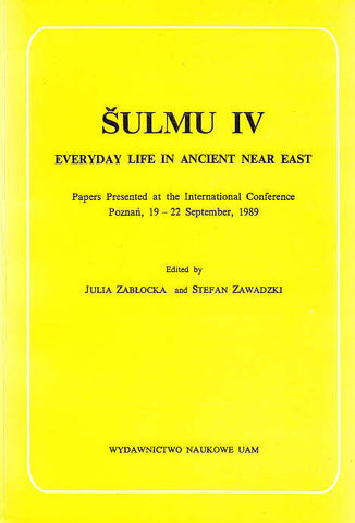 Sulmu IV, Everyday Life in Ancient Near East, Papers Presented at the International Conference Poznan, 19-22 September, 1989, edited by J. Zablocka and S. Zawadzki, Poznan 1993