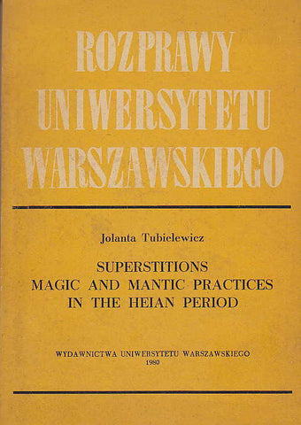 Jolanta Tubielewicz, Superstitions, Magic and Mantic Practices in the Heian Period, Wydawnictwa Uniwersytetu Warszawskiego 1980