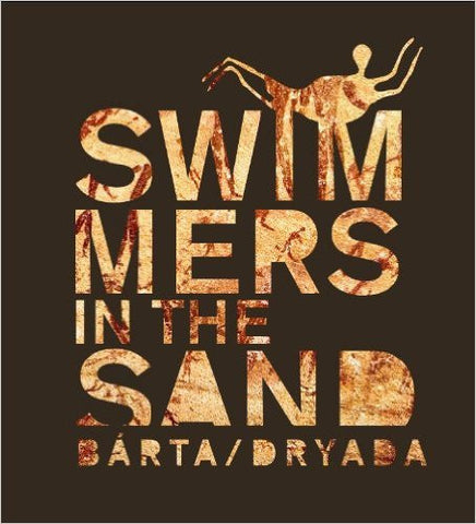 Miroslav Barta, Swimmers in the Sand, On the Neolithic Origins of Ancient Egyptian Mythology and Symbolism, Dryada 2010