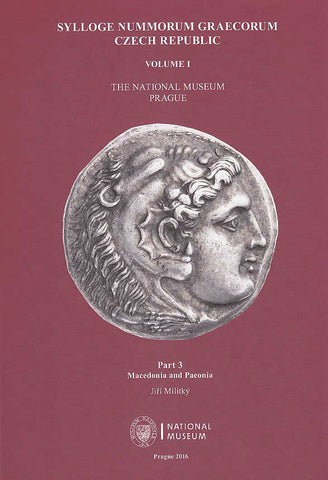 Jiří Militký, Sylloge Nummorum Graecorum Czech Republic, Volume I, The National Museum in Prague, Part 3, Macedonia and Paeonia, National Museum, Prague 2016