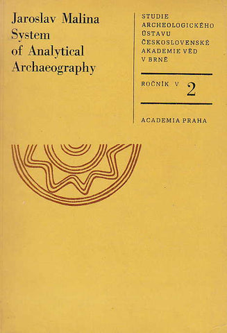 Jaroslaw Malina, System of Analytical Archaeography, Academia Praha 1977