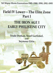 Trude Dothan, Yosef Garfinkel, Seymour Gitin, Tel Miqne-Ekron Field IV Lower—The Elite Zone, The Iron Age I, The Early and Late Philistine Cities, Parts 9/1-9/3B, Eisenbrauns 2016