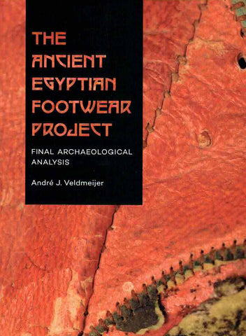 André J. Veldmeijer, The Ancient Egyptian Footwear Project, Final Archaeological Analysis, Sidestone Press, Leiden 2019