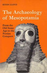 Seton LLoyd, The Archaeology of Mesopotamia, From the Old Stone Age to the Persian Conquest, Thames and Hudson, London 1978