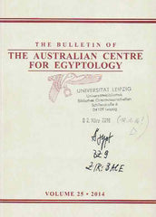 The Bulletin of the Australian Centre for Egyptology, Volume 25, 2014