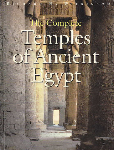 Richard H. Wilkinson, The Complete Temples of Ancient Egypt, The American University in Cairo Press, 2005
