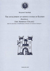 Krzysztof Jakubiak, The Development of Defence System of Eastern Anatolia (the Armenian Upland), from the Beginning of the Kingdom of Urartu to the End of Antiquity, Institute of Archaeology, Warsaw University, Warsaw 2003
