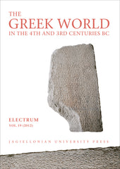 The Greek World in the 4th and 3rd Centuries BC, edited by Edward Dabrowa, Jagiellonian University Press, Cracow 2012
