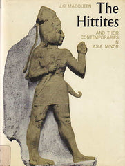 J. G. Macqueen, The Hittites and their Contemporaries in Asia Minor, Westview Press, Boulder, Colorado 1975