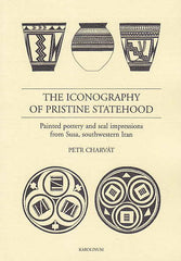 Pert Charvat, The Iconography of Pristine Statehood, Painted Pottery and Seal Impressions from Susa Southwestern Iran, Prague 2005