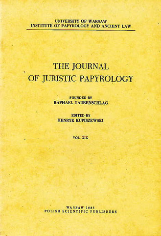 The Journal of Juristic Papyrology, vol. XIX, ed. by Hernyk Kupiszewski, Warsaw 1983