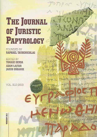 The Journal of Juristic Papyrology, vol. XLII (2012), ed. by T. Derda, A. Lajtar, J. Urbanik, Warsaw 2012