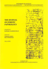 The Journal of Juristic Papyrology, vol. XXVIII, ed. by Tomasz Derda, Ewa Wipszycka, Warsaw 1998