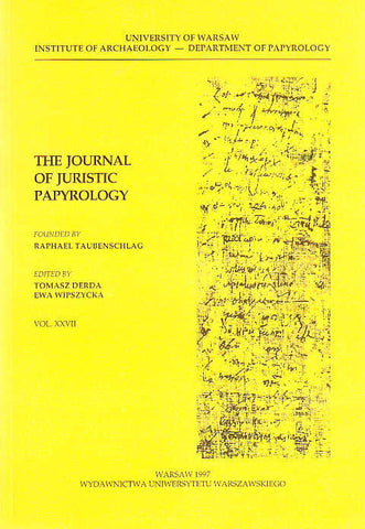 The Journal of Juristic Papyrology, vol. XXVII, ed. by Tomasz Derda, Ewa Wipszycka, Warsaw 1997