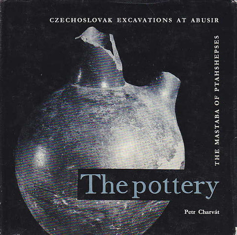 Petr Charvat, The Mastaba of Ptahshepses, The Pottery, Czechoslovak Excavations at Abusir, Univerzita Karlova, Praha 1981