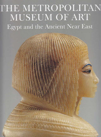 The Metropolitan Museum of Art, Egypt and the Ancient Near East, New York 2005