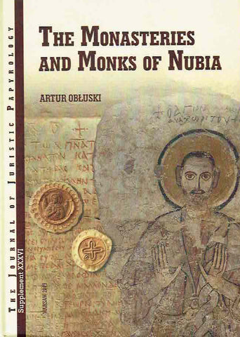 Artur Obluski, The Monasteries and Monks of Nubia, JJP Supplement, vol. 36, Warsaw 2019
