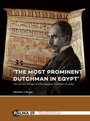 Maarten J. Raven, The most prominent Dutchman in Egypt, Jan Herman Insinger and the Egyptian Collection in Leiden, Papers on Archaeology of the Leiden Museum of Antiquities 19, Leiden 2018