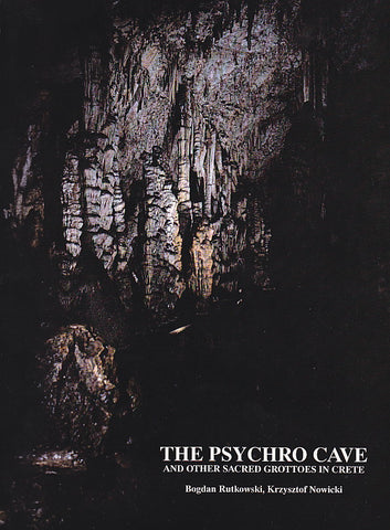 Bogdan Rutkowski, Krzysztof Nowicki, The Psychro Cave and Other Sacred Grottoes in Crete, Studies and Monographs in Mediterranean Archaeology and Civilization, II, 1, Art and Archaeology, Warsaw 1996