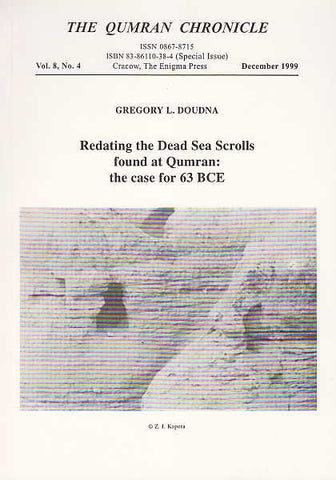 Gregory L. Doudna, Redating the Dead Sea Scrolls found at Qumran: the case for 63 BCE, The Qumran Chronicle, Vol. 8, No 4, The Enigma Press 2000