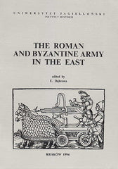 The Roman and Byzantine Army in the East, Proceedings of a colloqium held at the Jagiellonian University, Krakow in September 1992, ed. by E. Dabrowa, Jagiellonian University, Institute of History,  Krakow 1994