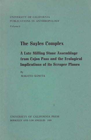 M. Kowta, The Sayles Complex, A Late Milling Stone Assemblage from Cajon Pass and the Ecological Implications of its Scraper Planes, University of California Press, Berkeley and Los Angeles 1969